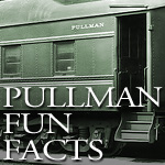 Pullman Fun Facts